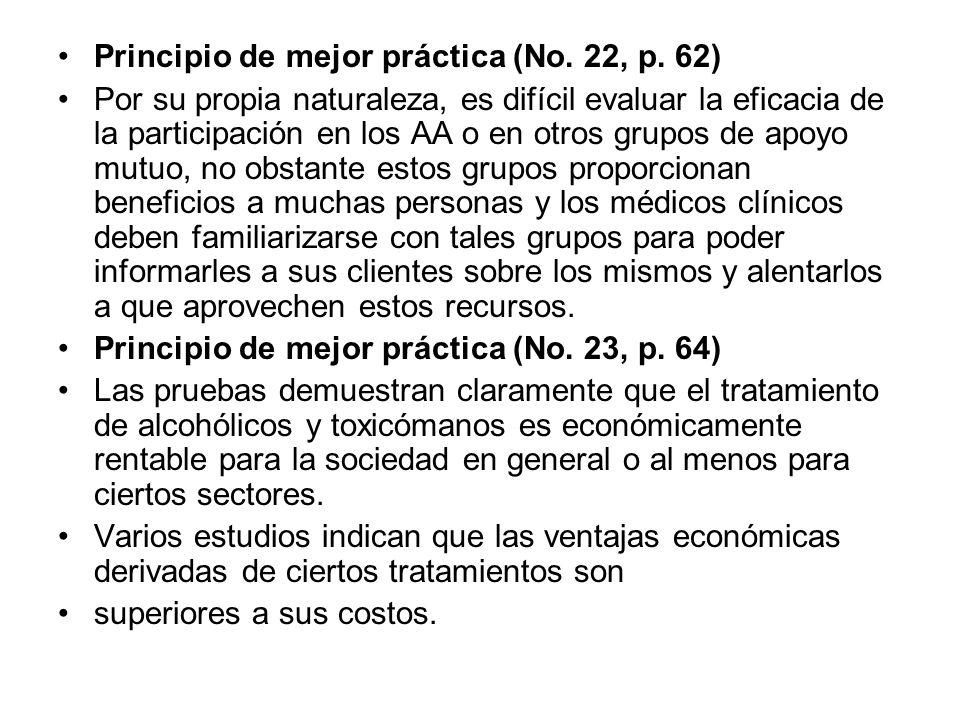 Principio de mejor práctica (No. 22, p. 62) Por su propia naturaleza, es difícil evaluar la eficacia de la participación en los AA o en otros grupos d