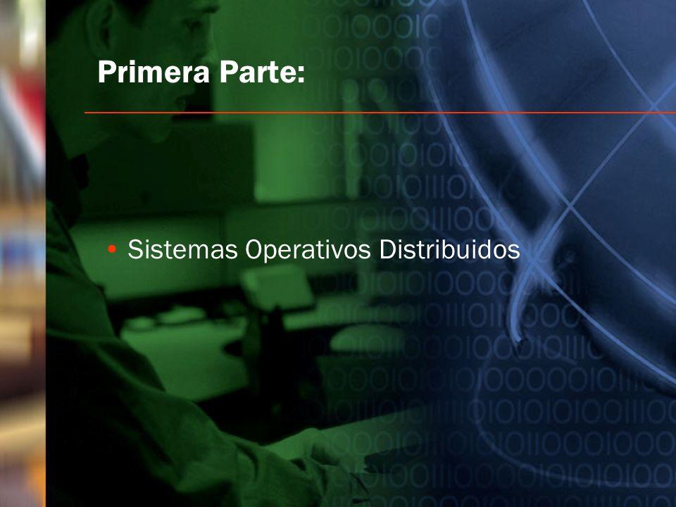 Primera Parte: Sistemas Operativos Distribuidos