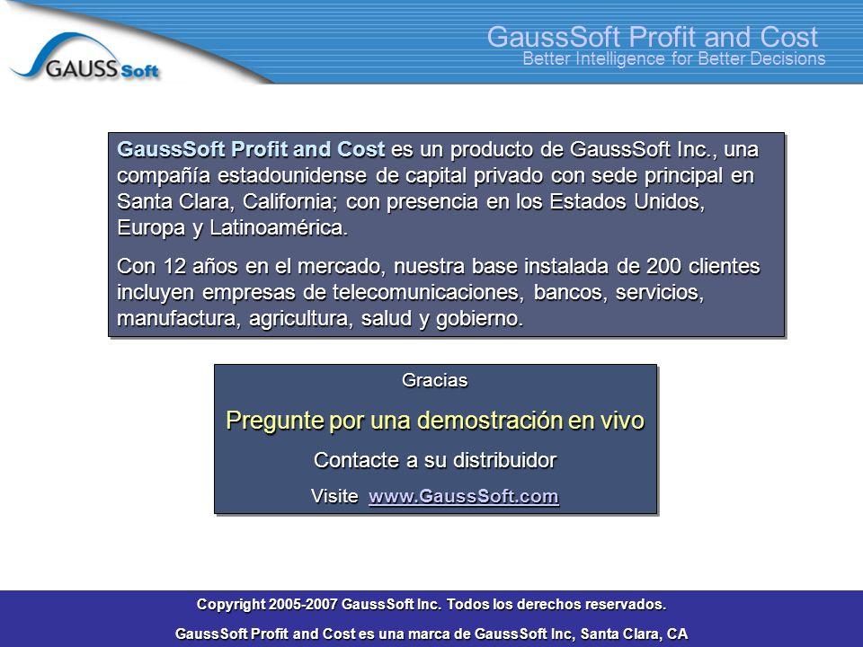 Better Intelligence for Better Decisions GaussSoft Profit and Cost GaussSoft Profit and Cost es un producto de GaussSoft Inc., una compañía estadounidense de capital privado con sede principal en Santa Clara, California; con presencia en los Estados Unidos, Europa y Latinoamérica.