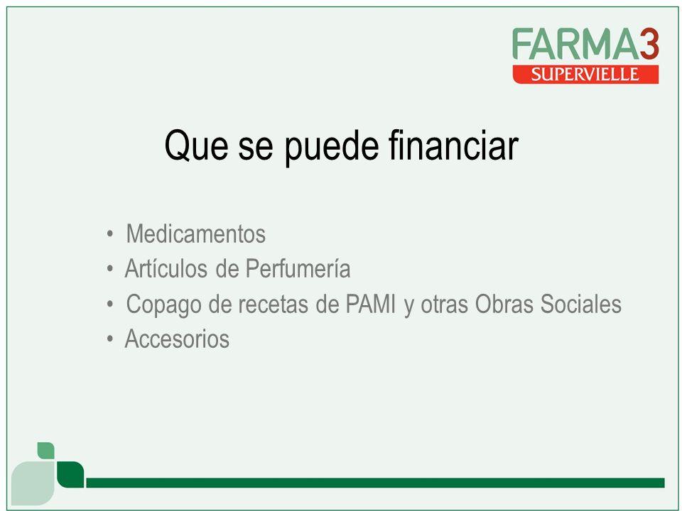 Medicamentos Artículos de Perfumería Copago de recetas de PAMI y otras Obras Sociales Accesorios Que se puede financiar