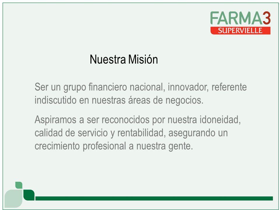 Ser un grupo financiero nacional, innovador, referente indiscutido en nuestras áreas de negocios.