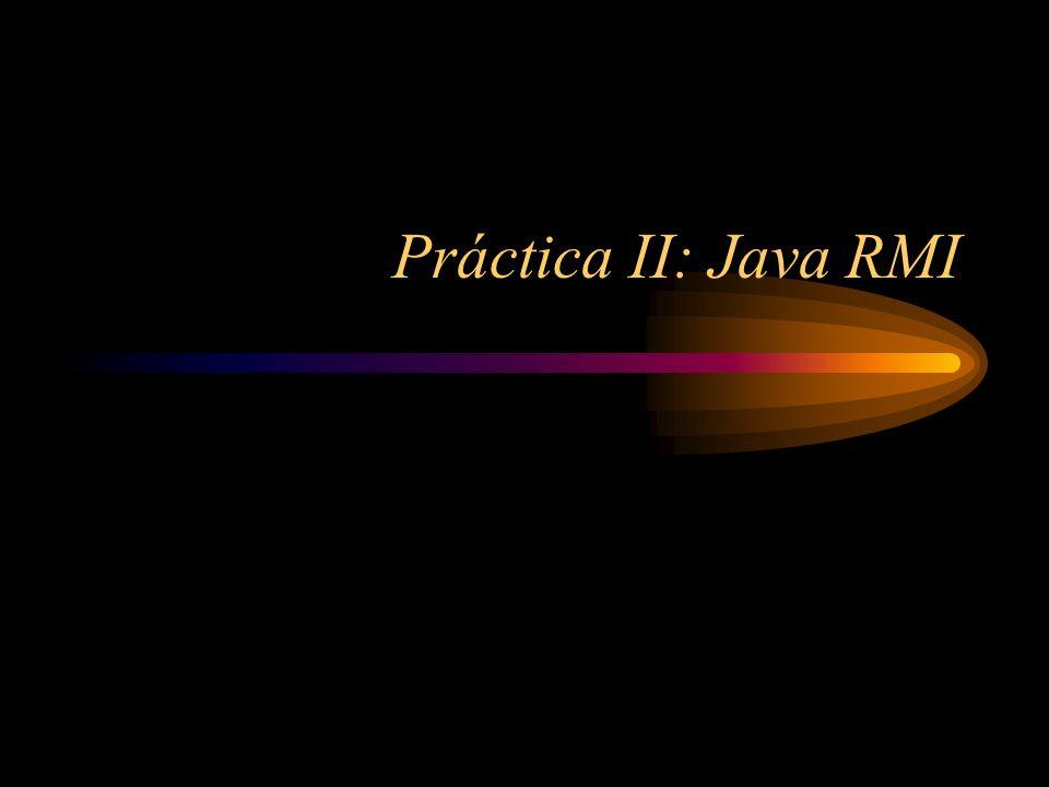 Práctica II: Java RMI