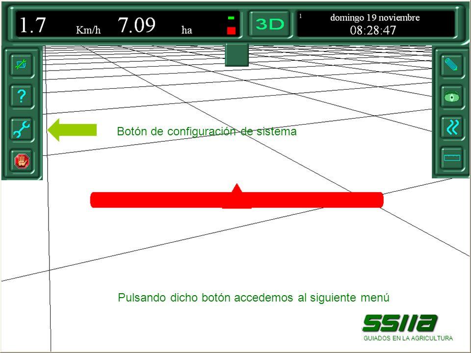 Botón de configuración de sistema Pulsando dicho botón accedemos al siguiente menú GUIADOS EN LA AGRICULTURA