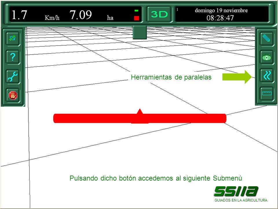 Herramientas de paralelas Pulsando dicho botón accedemos al siguiente Submenú GUIADOS EN LA AGRICULTURA