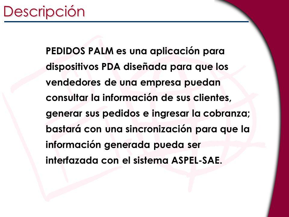Descripción PEDIDOS PALM es una aplicación para dispositivos PDA diseñada para que los vendedores de una empresa puedan consultar la información de su