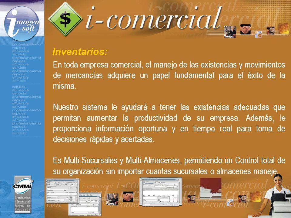 Inventarios: En toda empresa comercial, el manejo de las existencias y movimientos de mercancías adquiere un papel fundamental para el éxito de la mis