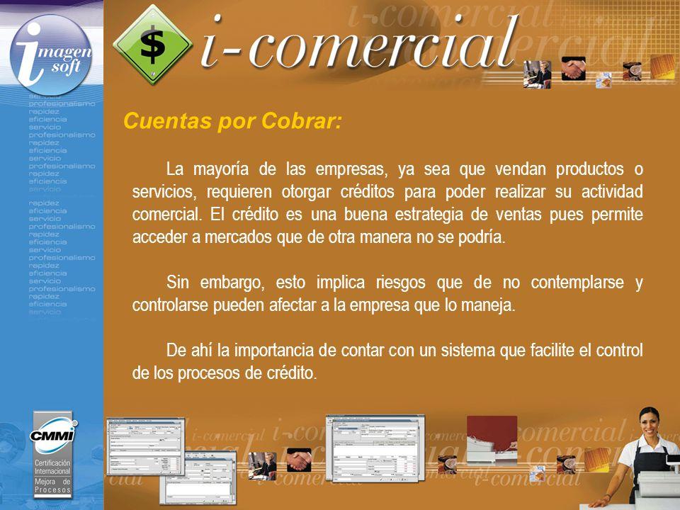 Cuentas por Cobrar: La mayoría de las empresas, ya sea que vendan productos o servicios, requieren otorgar créditos para poder realizar su actividad c