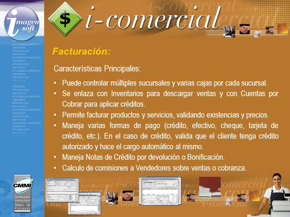 Facturación: Características Principales: Puede controlar múltiples sucursales y varias cajas por cada sucursal. Se enlaza con Inventarios para descar