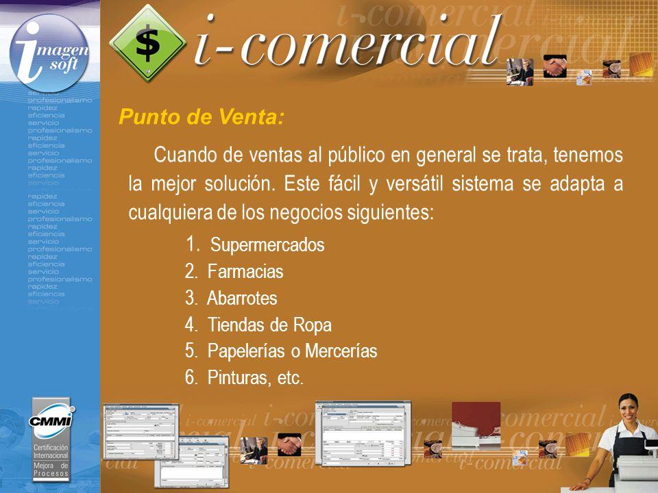 Punto de Venta: Características Principales: Puede controlar múltiples sucursales y varias cajas por cada sucursal.