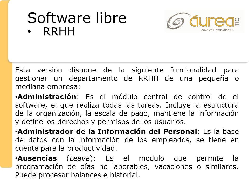 Esta versión dispone de la siguiente funcionalidad para gestionar un departamento de RRHH de una pequeña o mediana empresa: Administración: Es el módu