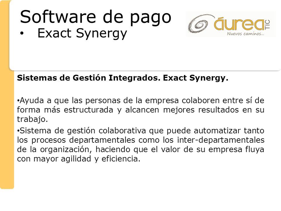 Sistemas de Gestión Integrados. Exact Synergy. Ayuda a que las personas de la empresa colaboren entre sí de forma más estructurada y alcancen mejores