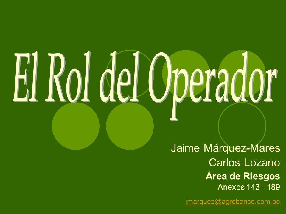 Jaime Márquez-Mares Carlos Lozano Área de Riesgos Anexos 143 - 189 jmarquez@agrobanco.com.pe