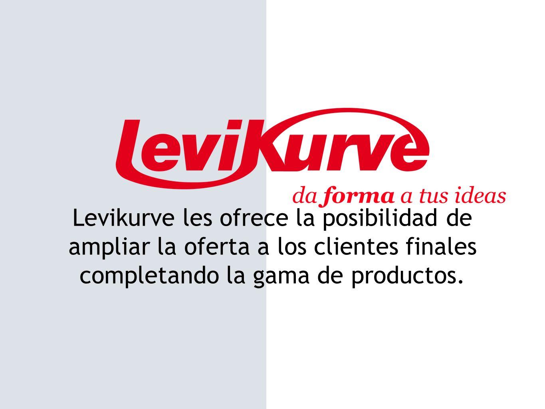 Levikurve les ofrece la posibilidad de ampliar la oferta a los clientes finales completando la gama de productos. da forma a tus ideas