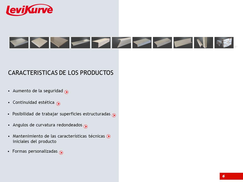 Aumento de la seguridad Posibilidad de trabajar superficies estructuradas Continuidad estética Angulos de curvatura redondeados Mantenimiento de las c