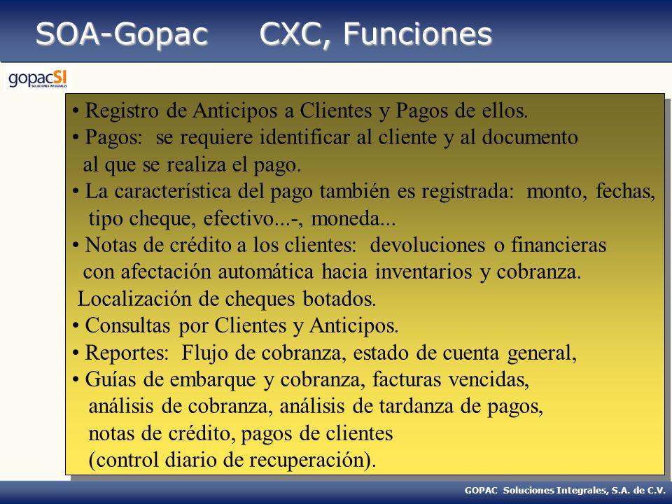 GOPAC Soluciones Integrales, S.A. de C.V. SOA-Gopac CXC, Funciones Registro de Anticipos a Clientes y Pagos de ellos. Pagos: se requiere identificar a
