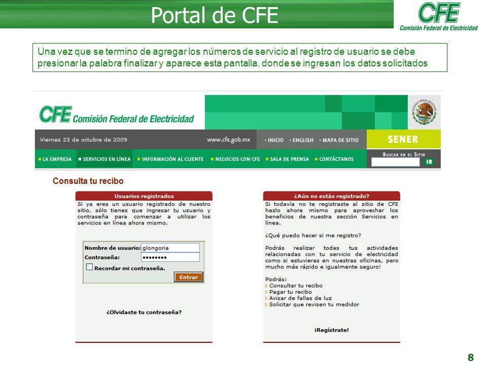 8 Portal de CFE Una vez que se termino de agregar los números de servicio al registro de usuario se debe presionar la palabra finalizar y aparece esta pantalla, donde se ingresan los datos solicitados