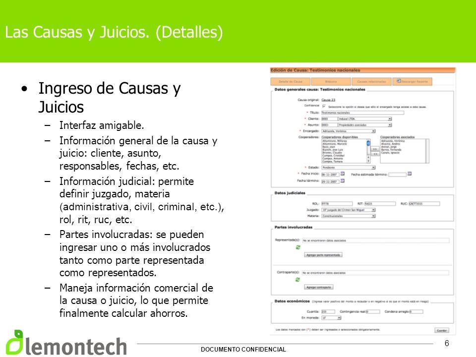 DOCUMENTO CONFIDENCIAL 7 Pantallas Bitácora de causas y juicios –Detalle con todas las observaciones que se le han ingresado a la causa o juicio.