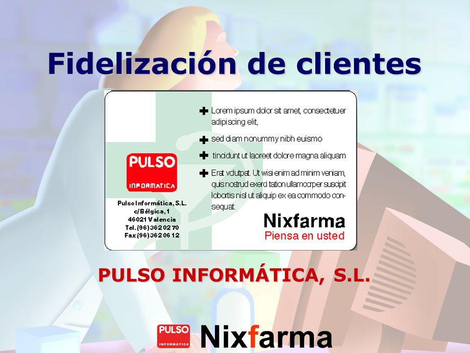 Nixfarma Fidelización de clientes PULSO INFORMÁTICA, S.L.