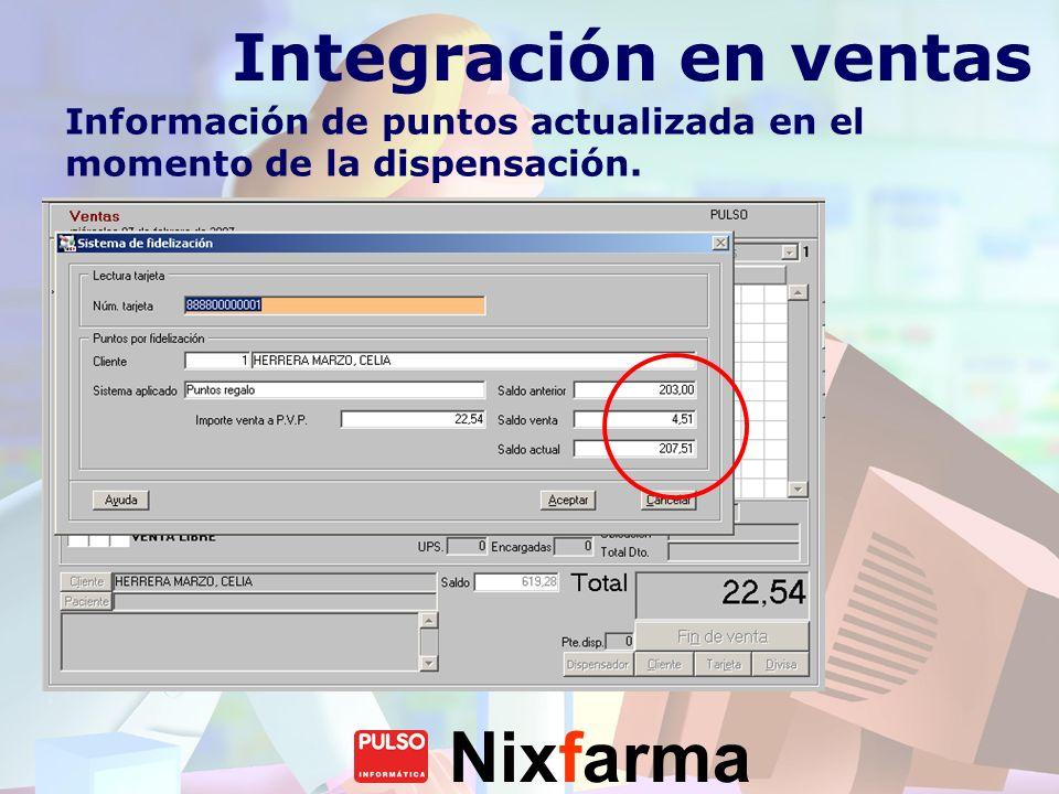 Nixfarma Integración en ventas Información de puntos actualizada en el momento de la dispensación.