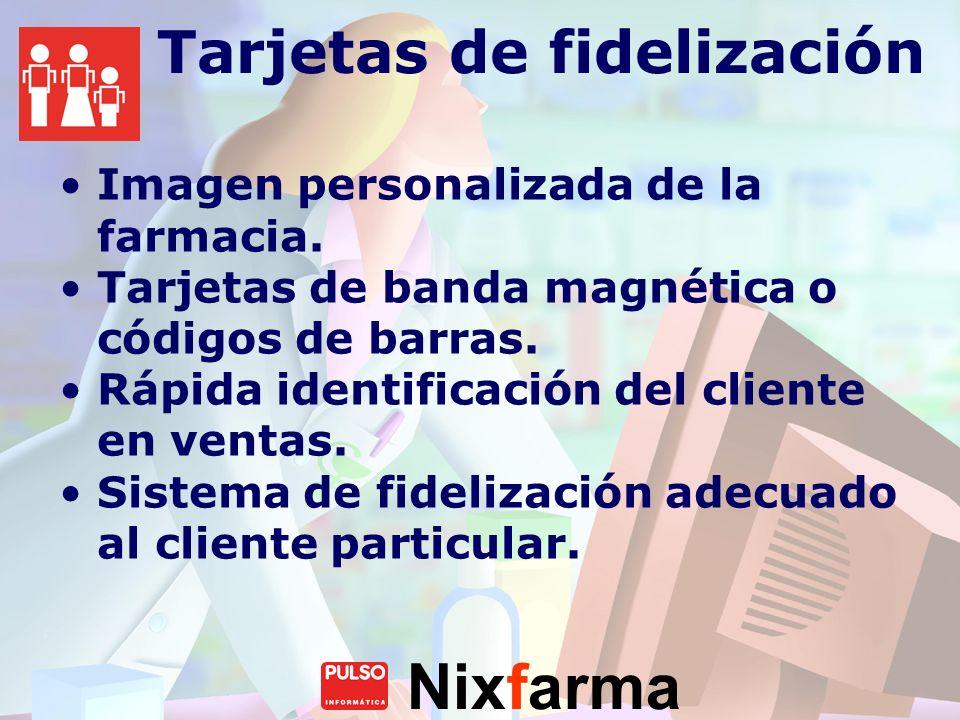 Nixfarma Tarjetas de fidelización Imagen personalizada de la farmacia. Tarjetas de banda magnética o códigos de barras. Rápida identificación del clie