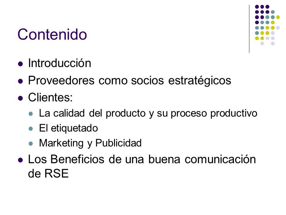 Contenido Introducción Proveedores como socios estratégicos Clientes: La calidad del producto y su proceso productivo El etiquetado Marketing y Public
