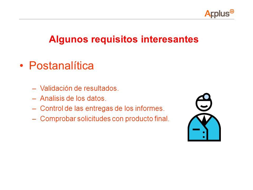 Postanalítica –Validación de resultados. –Analisis de los datos. –Control de las entregas de los informes. –Comprobar solicitudes con producto final.