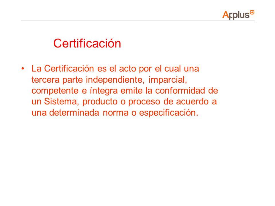 La Certificación es el acto por el cual una tercera parte independiente, imparcial, competente e íntegra emite la conformidad de un Sistema, producto