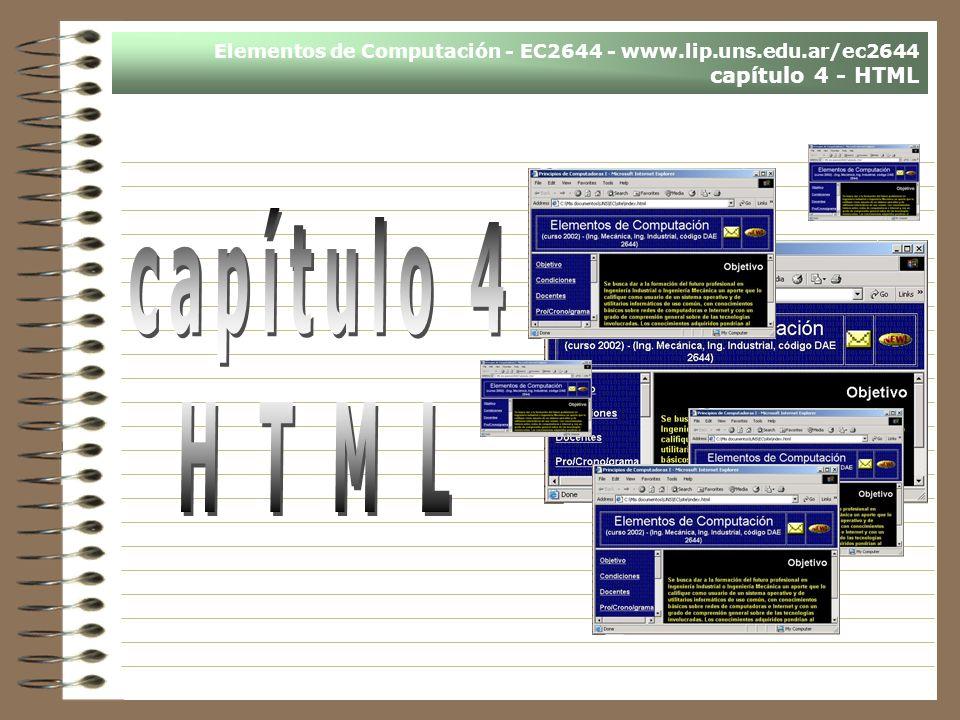 Elementos de Computación - EC2644 - www.lip.uns.edu.ar/ec2644 capítulo 4 - HTML