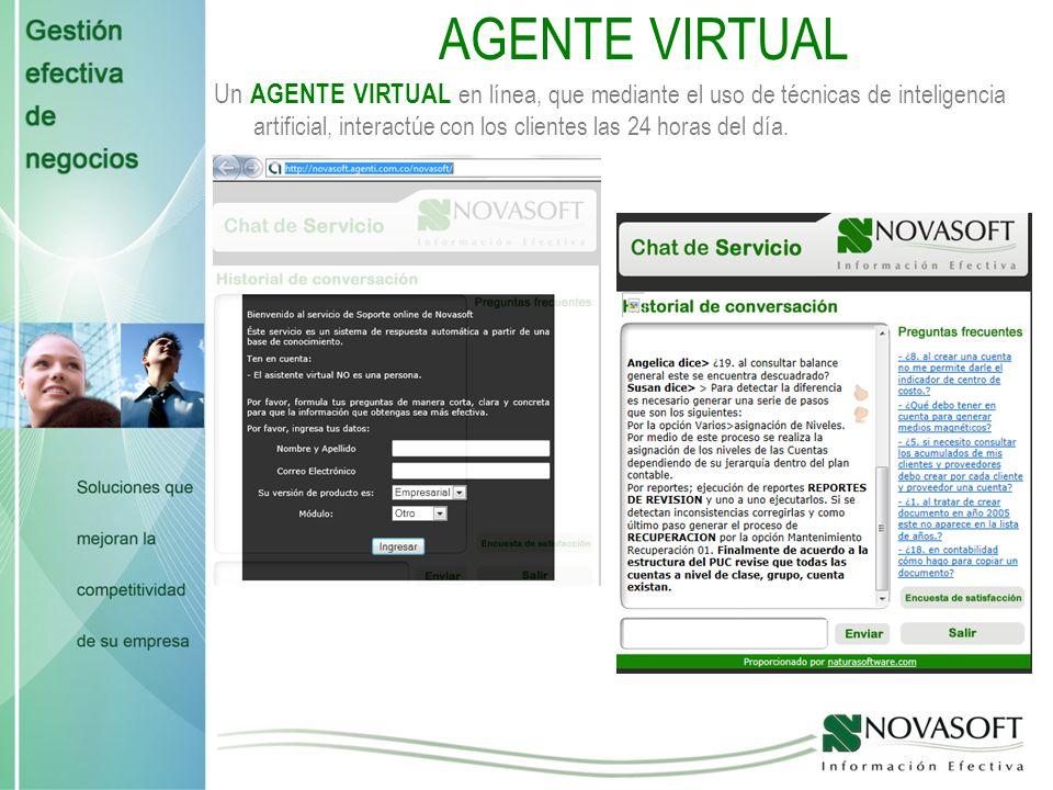 AGENTE VIRTUAL Un AGENTE VIRTUAL en línea, que mediante el uso de técnicas de inteligencia artificial, interactúe con los clientes las 24 horas del día.