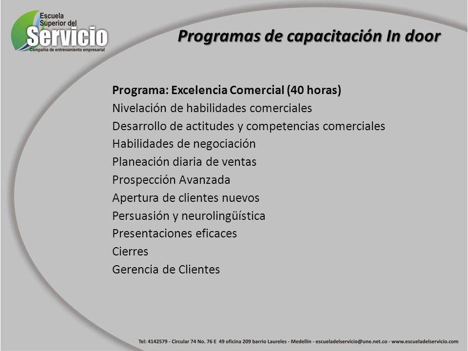 Programa: Excelencia Comercial (40 horas) Nivelación de habilidades comerciales Desarrollo de actitudes y competencias comerciales Habilidades de nego