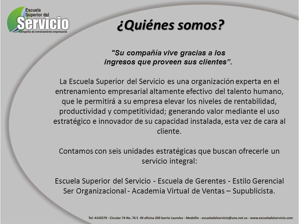 ¿Quiénes somos? La Escuela Superior del Servicio es una organización experta en el entrenamiento empresarial altamente efectivo del talento humano, qu