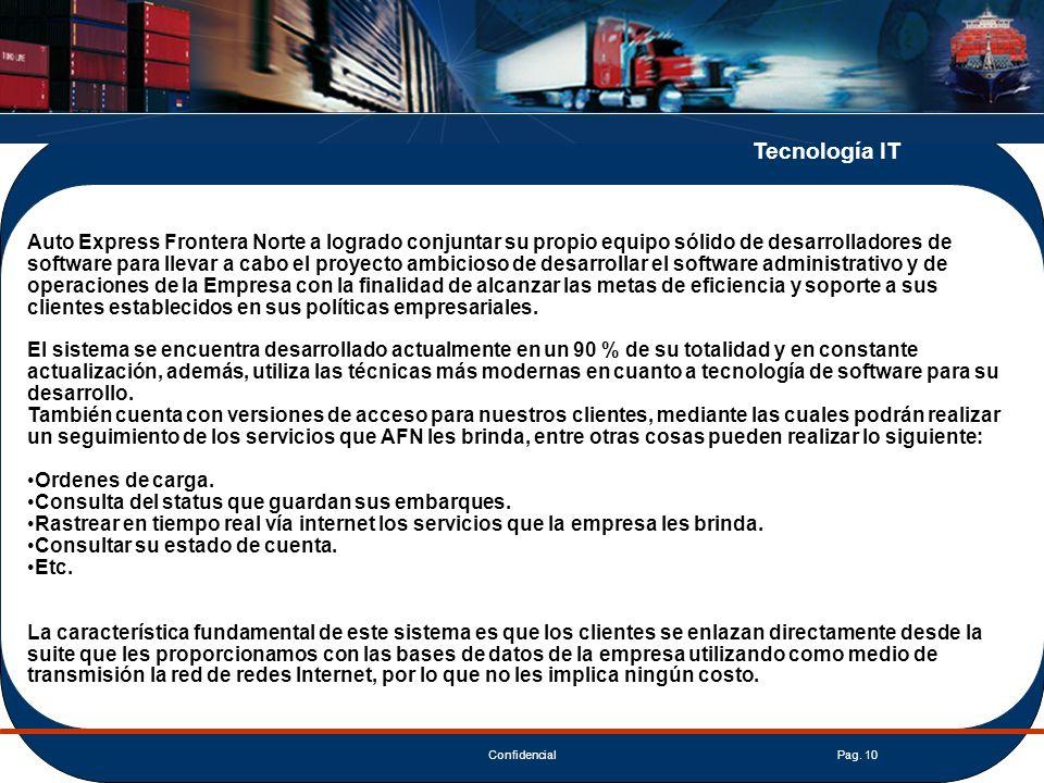 ConfidencialPag. 10 Auto Express Frontera Norte a logrado conjuntar su propio equipo sólido de desarrolladores de software para llevar a cabo el proye