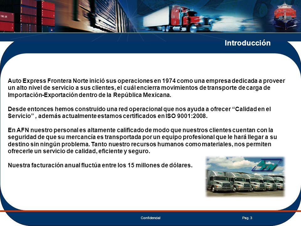 ConfidencialPag. 3 Auto Express Frontera Norte inició sus operaciones en 1974 como una empresa dedicada a proveer un alto nivel de servicio a sus clie