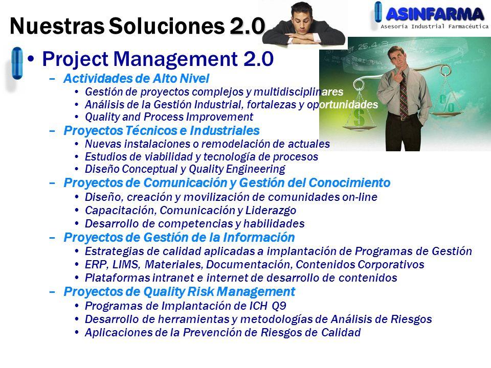 Project Management 2.0 –Actividades de Alto Nivel Gestión de proyectos complejos y multidisciplinares Análisis de la Gestión Industrial, fortalezas y