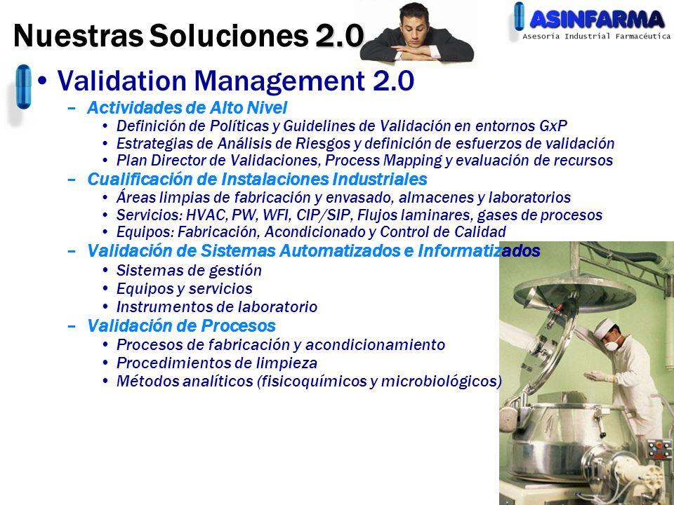 Validation Management 2.0 –Actividades de Alto Nivel Definición de Políticas y Guidelines de Validación en entornos GxP Estrategias de Análisis de Rie