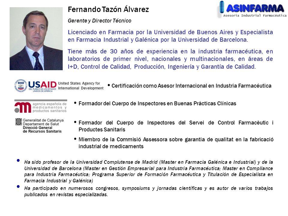 Fernando Tazón Álvarez Gerente y Director Técnico Licenciado en Farmacia por la Universidad de Buenos Aires y Especialista en Farmacia Industrial y Ga