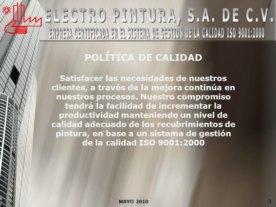 MAYO 2010 14 CONTROL DE CALIDAD La calidad, el costo y el servicio son elementos que se encuentran inmersos en todos nuestros recubrimientos.