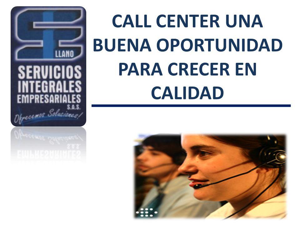 CALL CENTER UNA BUENA OPORTUNIDAD PARA CRECER EN CALIDAD