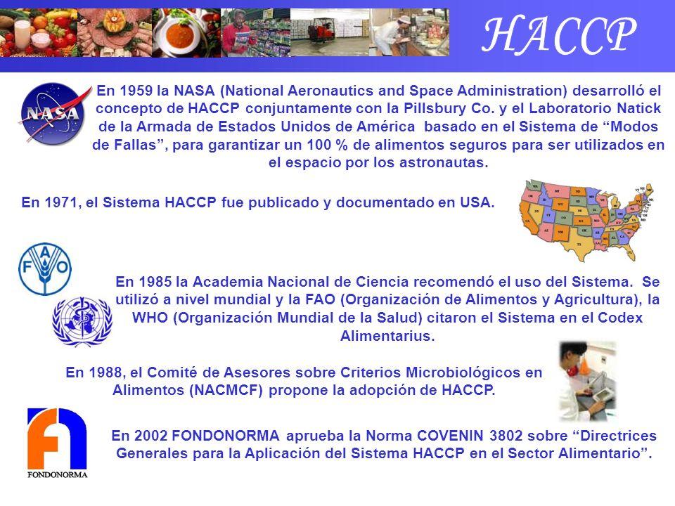 En 1959 la NASA (National Aeronautics and Space Administration) desarrolló el concepto de HACCP conjuntamente con la Pillsbury Co. y el Laboratorio Na