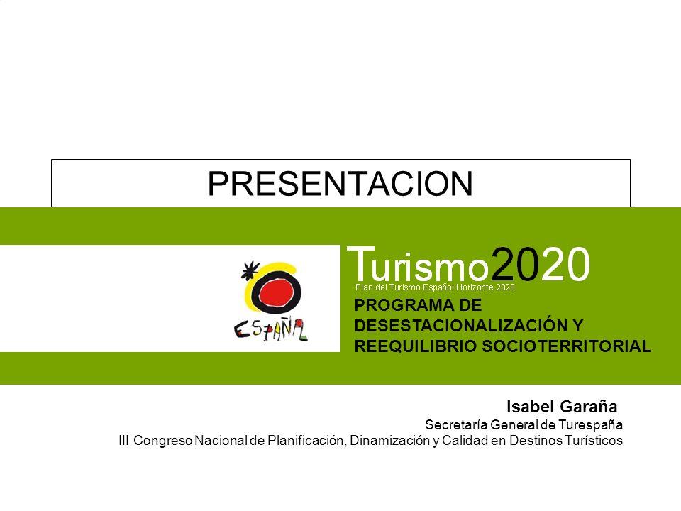 Experiencia pública de los programas de desestacionalización PRESENTACION CONSEJO ESPAÑOL DE TURISMO PROGRAMA DE DESESTACIONALIZACIÓN Y REEQUILIBRIO S