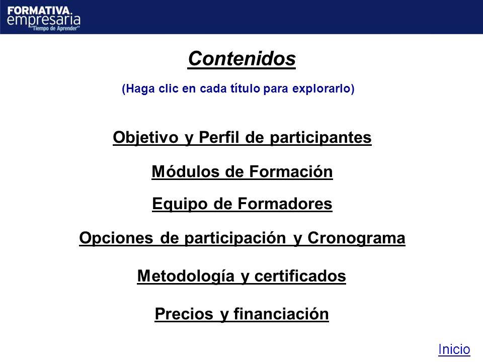 Contenidos Objetivo y Perfil de participantes Módulos de Formación Equipo de Formadores Opciones de participación y Cronograma Metodología y certifica