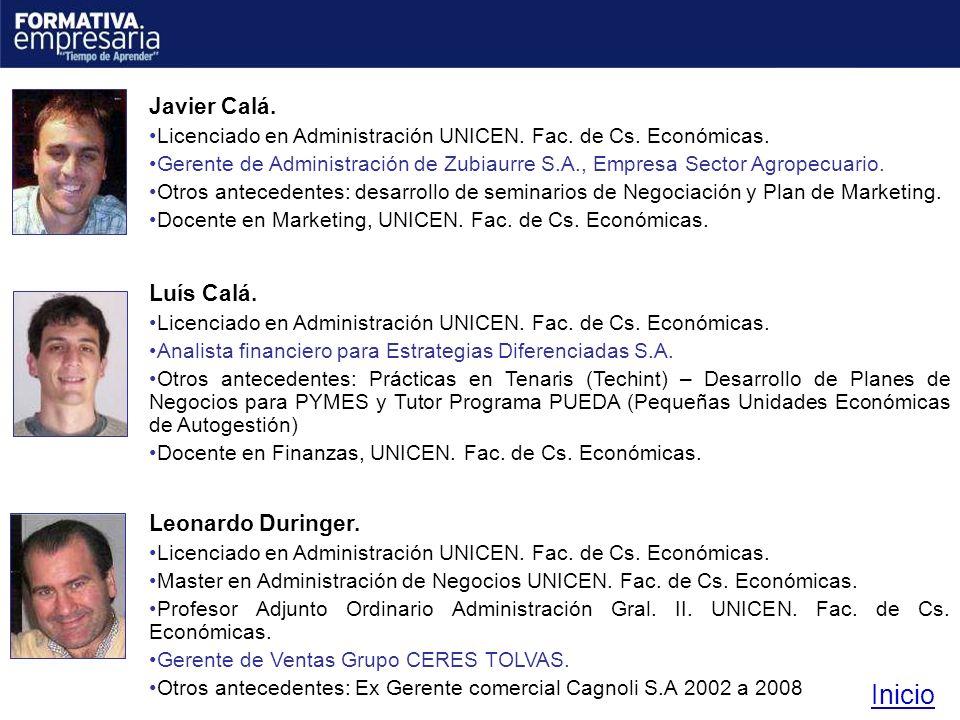 Javier Calá. Licenciado en Administración UNICEN. Fac. de Cs. Económicas. Gerente de Administración de Zubiaurre S.A., Empresa Sector Agropecuario. Ot