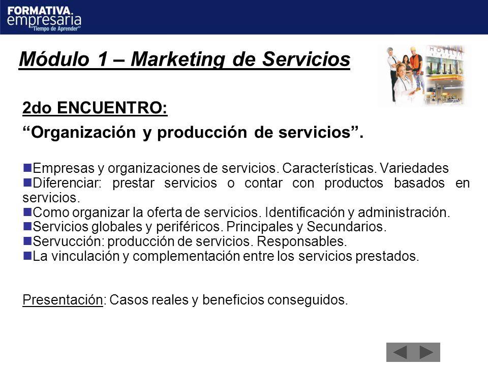 Módulo 1 – Marketing de Servicios 2do ENCUENTRO: Organización y producción de servicios. Empresas y organizaciones de servicios. Características. Vari