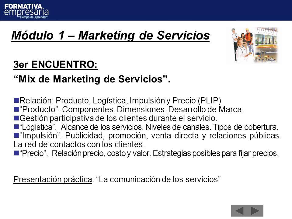 Módulo 1 – Marketing de Servicios 3er ENCUENTRO: Mix de Marketing de Servicios. Relación: Producto, Logística, Impulsión y Precio (PLIP) Producto. Com