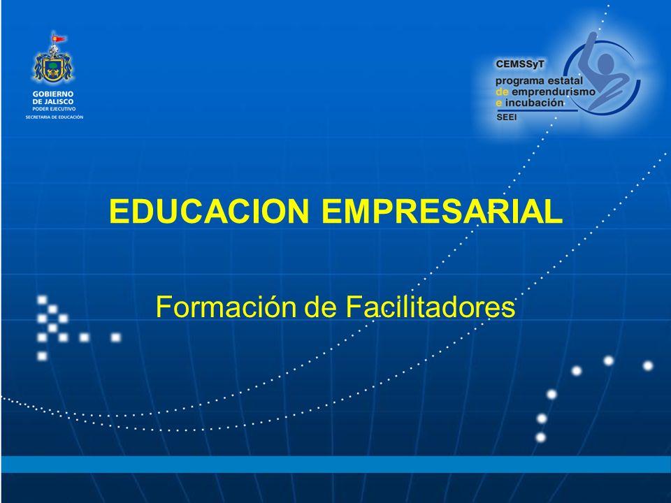 EDUCACION EMPRESARIAL Formación de Facilitadores