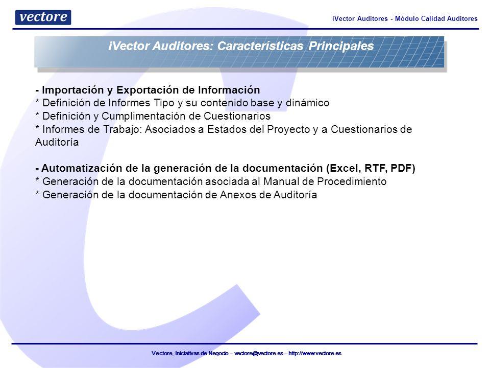 Vectore, Iniciativas de Negocio – vectore@vectore.es – http://www.vectore.es iVector Auditores - Módulo Calidad Auditores - Importación y Exportación