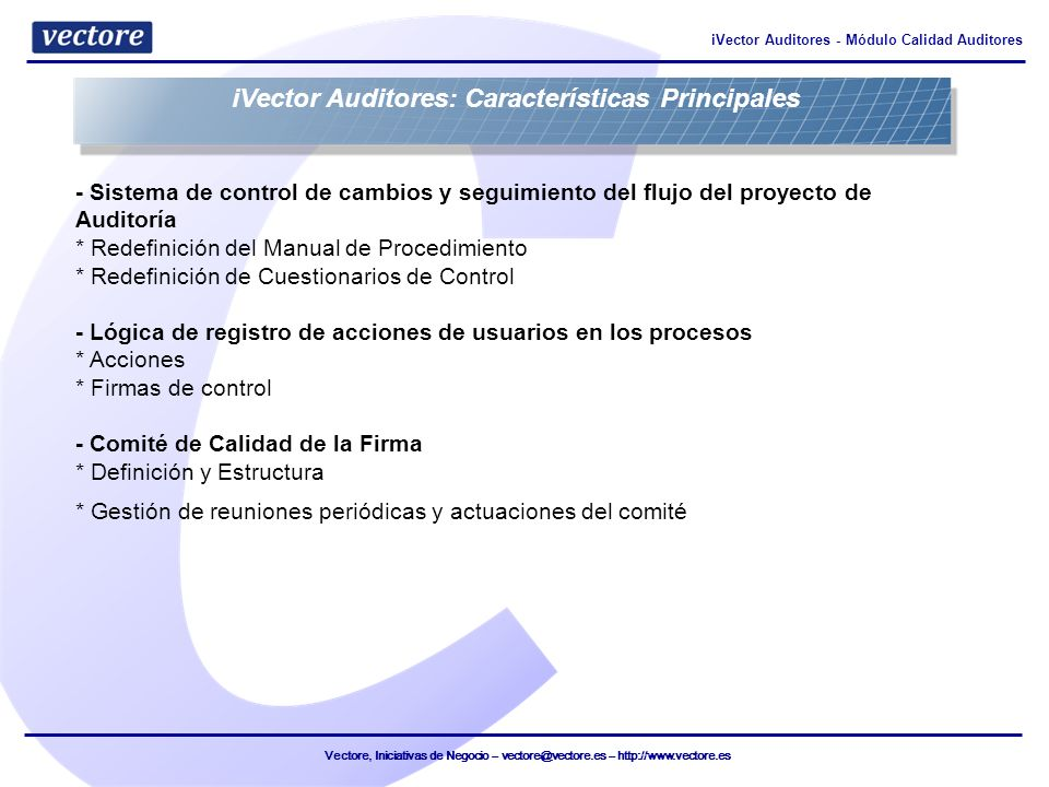 Vectore, Iniciativas de Negocio – vectore@vectore.es – http://www.vectore.es iVector Auditores - Módulo Calidad Auditores - Sistema de control de camb