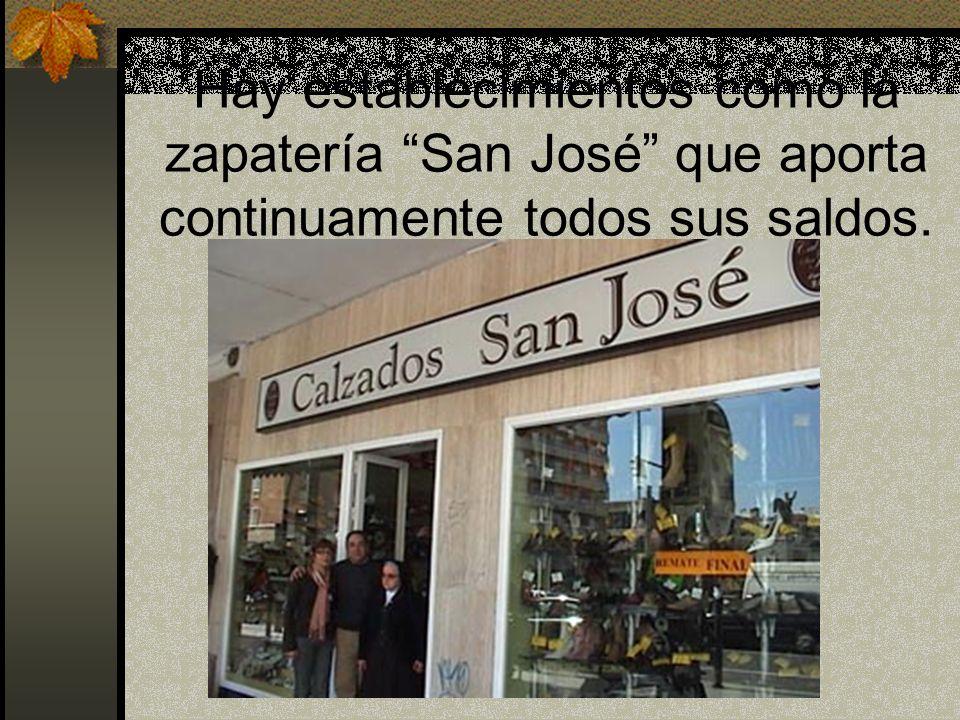Hay establecimientos como la zapatería San José que aporta continuamente todos sus saldos.