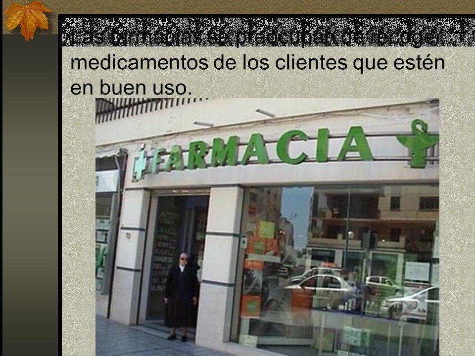 Las farmacias se preocupan de recoger medicamentos de los clientes que estén en buen uso.