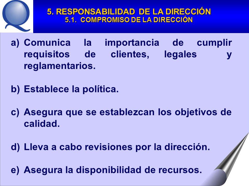 a)Comunica la importancia de cumplir requisitos de clientes, legales y reglamentarios.